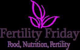 Fertility Fridays