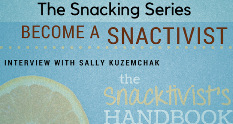 Be a positive influence when it comes to your kids snacks! My interview about Sally Kuzemachak's book, The Snacktivist's Handbook!