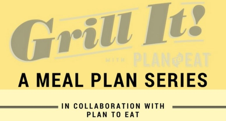 Get Grilling with my Grill It Meal Plan featured on Plan to Eat! @cookinRD | sarahaasrdn.com