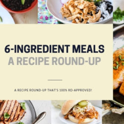 6 Ingredient Meals Recipe Roundup